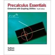 Precalculus Essentials : Enhanced with Graphing Utilities