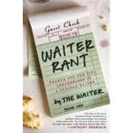 Waiter Rant : Thanks for the Tip--Confessions of a Cynical Waiter