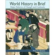 World History in Brief: Major Patterns of Change and Continuity, Volume II (Since 1450)