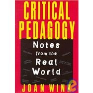 Critical Pedagogy : Notes from the Real World