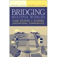 Bridging Multiple Worlds : Case Studies of Diverse Educational Communities