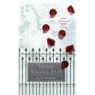 What Angels Fear: A Historical Mystery