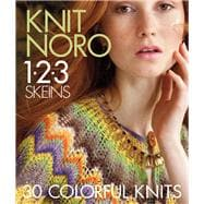 Knit Noro 1 2 3 Skeins 30 Colorful Knits