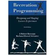 Recreation Programming: designing and staging leisure experiences