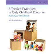 Effective Practices in Early Childhood Education Building a Foundation