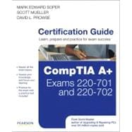 Upgrading and Repairing PCs: A+ Essentials, 220-603, 220-603 and 220-604 Study Guide