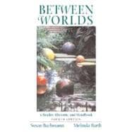 Between Worlds : A Reader, Rhetoric, and Handbook