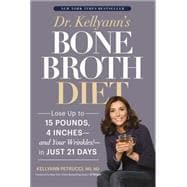 Dr. Kellyann's Bone Broth Diet Lose Up to 15 Pounds, 4 Inche