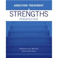Addiction Treatment : A Strengths Perspective