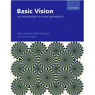 Basic Vision : An Introduction to Visual Perception
