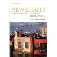 New Spirits Americans in the Gilded Age: 1865-1905