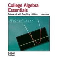 Essentials of College Algebra:  Enhanced with Graphing Utilities