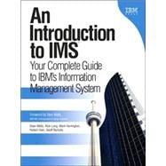 Introduction to IMS(TM) : Your Complete Guide to IBM's Information Management System