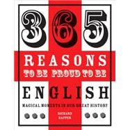 365 Reasons to Be Proud to Be English 9781909396715R