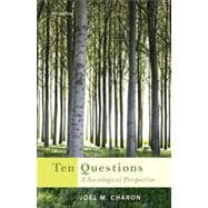 Ten Questions: A Sociological Perspective, 7th Edition
