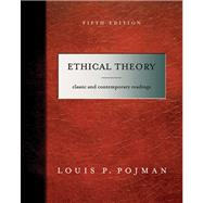 Ethical Theory : Classical and Contemporary Readings