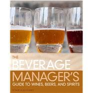 The Beverage Manager's Guide to Wines, Beers and Spirits