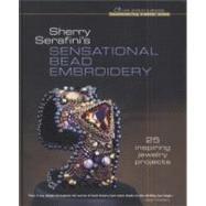 Sherry Serafini's Sensational Bead Embroidery : 25 Inspiring Jewelry Projects