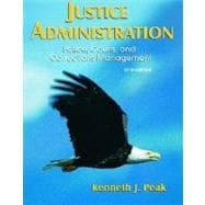 Justice Administration : Police, Courts, and Corrections Management