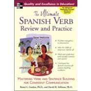 Ultimate Spanish Verb Review and Practice : Mastering Verbs and Sentence Building for Confident Communication