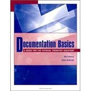 Documentation Basics : A Guide for the Physical Therapist Assistant