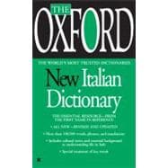 The Oxford New Italian Dictionary: Italian-english / English-italian / Italiano-inglese / Inglese-italiano