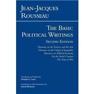 The Basic Political Writings: Discourse on the Sciences and the Arts, Discourse on the Origin and Foundations of Inequality Among Men, Discourse on Political Economy, On the Social