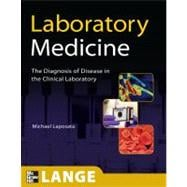 Laboratory  Medicine: The Diagnosis of Disease in the Clinical Laboratory