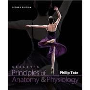 Combo: Seeley's Principles of Anatomy & Physiology with APR 3.0 Student Access Card