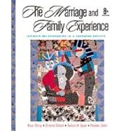 The Marriage and Family Experience/With Infotrac: Intimate Relationships in a Changing Society