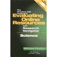 The Prentice Hall Guide to Evaluating Online Resources with Research Navigator: Science