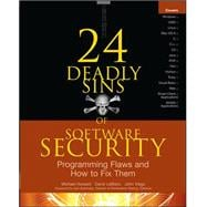 24 Deadly Sins of Software Security : Programming Flaws and How to Fix Them