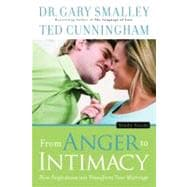 From Anger to Intimacy Study Guide How Forgiveness can Transform Your Marriage