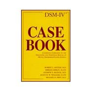 DSM-IV Casebook : A Learning Companion to the Diagnostic and Statistical Manual of Mental Disorders