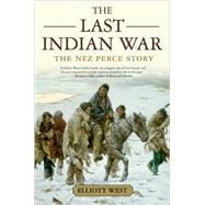The Last Indian War The Nez Perce Story