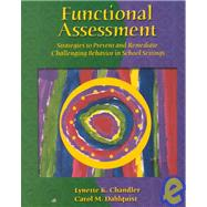 Functional Assessment : Strategies to Prevent and Remediate Challenging Behavior in School Settings