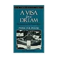 A Visa for a Dream Dominicans in the United States (Part of the New Immigrants Series)