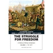 Struggle for Freedom A History of African Americans, The, Volume 1 to 1877A History of African Americans