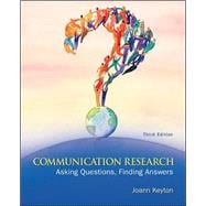 Communication Research : Asking Questions, Finding Answers
