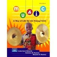 Music : A Way of Life for the Young Child