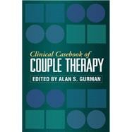 Clinical Casebook of Couple Therapy