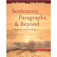 Sentences, Paragraphs, and Beyond A Worktext with Readings