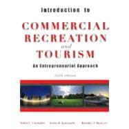 Introduction to Commercial Recreation and Tourism : An Entrepreneurial Approach