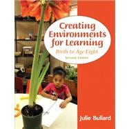 Creating Environments for Learning Birth to Age Eight Plus Video-Enhanced Pearson eText -- Access Card Package