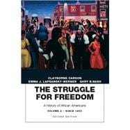 The Struggle for Freedom A History of African Americans, Volume 2, Since 1865A History of African Americans