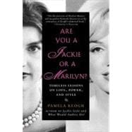 Are You a Jackie or a Marilyn? : Timeless Lessons on Love, Power, and Style
