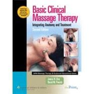 Basic Clinical Massage Therapy; Integrating Anatomy and Treatment