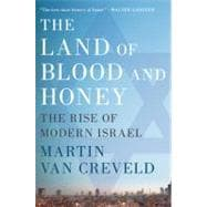 The Land of Blood and Honey The Rise of Modern Israel 9780312596781R