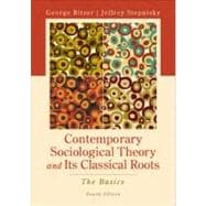 Contemporary Sociological Theory and Its Classical Roots : The Basics