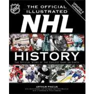 The Official Illustrated NHL History The Official Story of the Coolest Game on Earth